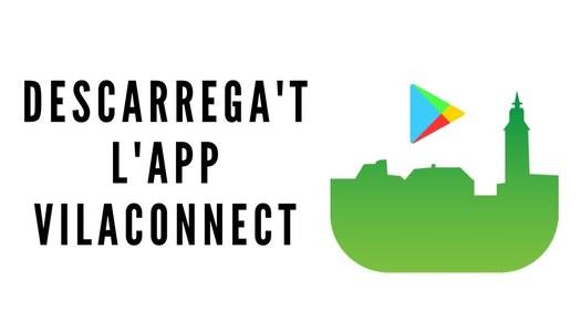 Descarrega't l'aplicació mòbil VILACONNECT per rebre tota la informació de Les Oluges